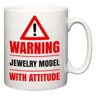 Warning Jewelry Model with Attitude  Mug