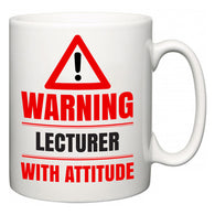Warning Lecturer with Attitude  Mug