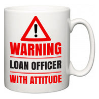 Warning Loan Officer with Attitude  Mug