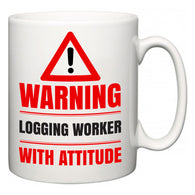 Warning Logging Worker with Attitude  Mug