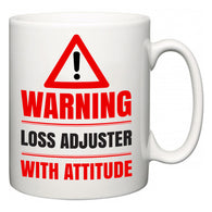 Warning Loss adjuster with Attitude  Mug