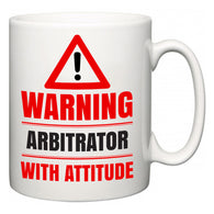 Warning Arbitrator with Attitude  Mug