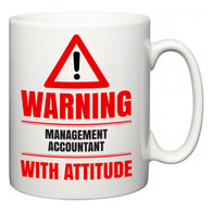 Warning Management accountant with Attitude  Mug