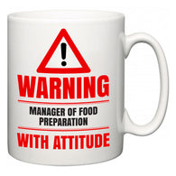 Warning Manager of Food Preparation with Attitude  Mug