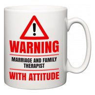 Warning Marriage and Family Therapist with Attitude  Mug