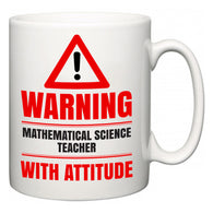 Warning Mathematical Science Teacher with Attitude  Mug