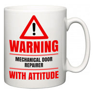 Warning Mechanical Door Repairer with Attitude  Mug