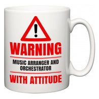 Warning Music Arranger and Orchestrator with Attitude  Mug
