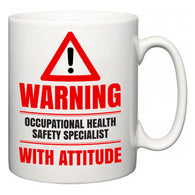 Warning Occupational Health Safety Specialist with Attitude  Mug