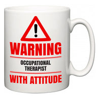 Warning Occupational Therapist with Attitude  Mug