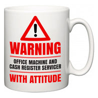 Warning Office Machine and Cash Register Servicer with Attitude  Mug