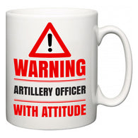 Warning Artillery Officer with Attitude  Mug