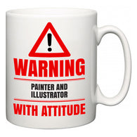 Warning Painter and Illustrator with Attitude  Mug