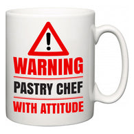 Warning Pastry Chef with Attitude  Mug