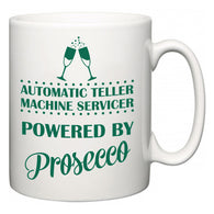 Automatic Teller Machine Servicer Powered by Prosecco  Mug