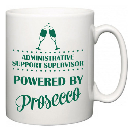 Administrative Support Supervisor Powered by Prosecco  Mug