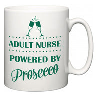 Adult nurse Powered by Prosecco  Mug