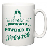 Biochemist or Biophysicist Powered by Prosecco  Mug