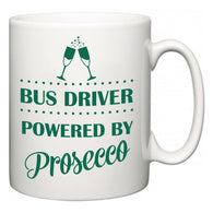 Bus Driver Powered by Prosecco  Mug
