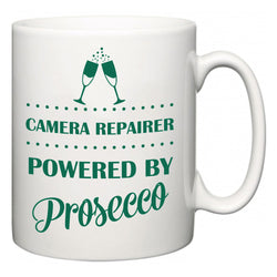 Camera Repairer Powered by Prosecco  Mug