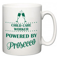 Child Care Worker Powered by Prosecco  Mug