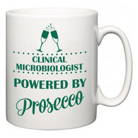 Clinical microbiologist Powered by Prosecco  Mug
