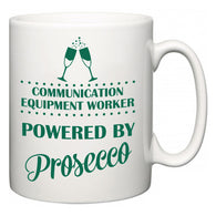 Communication Equipment Worker Powered by Prosecco  Mug