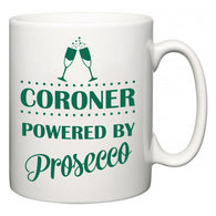 Coroner Powered by Prosecco  Mug