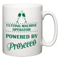 Cutting Machine Operator Powered by Prosecco  Mug