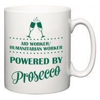 Aid worker/humanitarian worker Powered by Prosecco  Mug