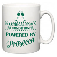 Electrical Parts Reconditioner Powered by Prosecco  Mug