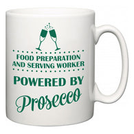 Food Preparation and Serving Worker Powered by Prosecco  Mug