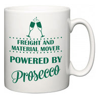 Freight and Material Mover Powered by Prosecco  Mug