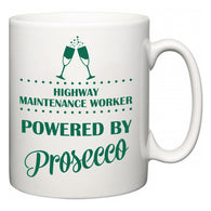 Highway Maintenance Worker Powered by Prosecco  Mug