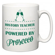 History Teacher Powered by Prosecco  Mug