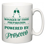 Manager of Food Preparation Powered by Prosecco  Mug