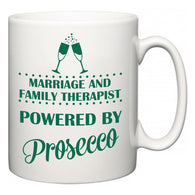 Marriage and Family Therapist Powered by Prosecco  Mug