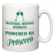 Material Moving Worker Powered by Prosecco  Mug