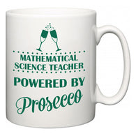 Mathematical Science Teacher Powered by Prosecco  Mug