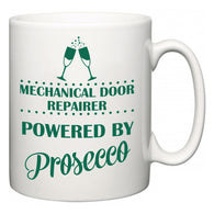 Mechanical Door Repairer Powered by Prosecco  Mug