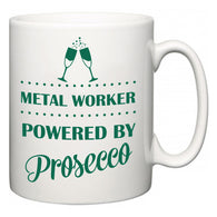 Metal Worker Powered by Prosecco  Mug