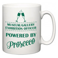 Museum/gallery exhibition officer Powered by Prosecco  Mug