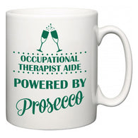 Occupational Therapist Aide Powered by Prosecco  Mug