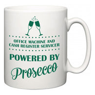 Office Machine and Cash Register Servicer Powered by Prosecco  Mug