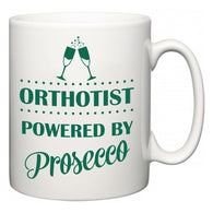 Orthotist Powered by Prosecco  Mug
