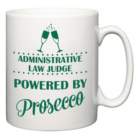 Administrative Law Judge Powered by Prosecco  Mug