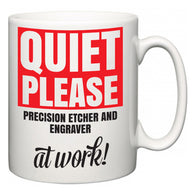Quiet Please Precision Etcher and Engraver at Work  Mug