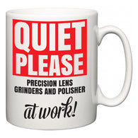 Quiet Please Precision Lens Grinders and Polisher at Work  Mug