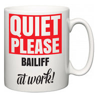 Quiet Please Bailiff at Work  Mug
