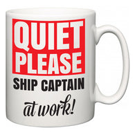 Quiet Please Ship Captain at Work  Mug
